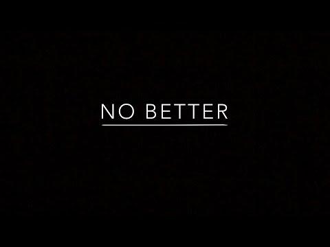 No Better Lorde Lyrics