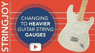 Changing to Heavier Guitar String Gauges? Keep These Things in Mind.