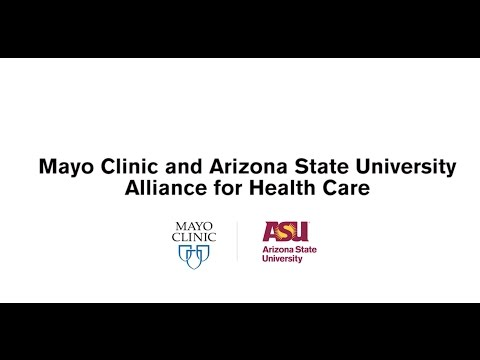 Mayo Clinic and Arizona State University Alliance for Health Care