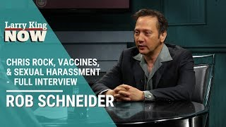Rob Schneider on Chris Rock, Vaccines, and Sexual Harassment