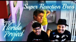 SUPER REACTION BROS REACT & REVIEW The Florida Project Official Trailer!!!!