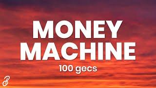 100 gecs - money machine (Lyrics)