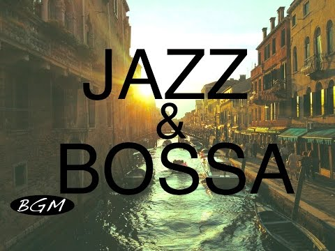 Jazz & Bossa Nova!! Background Music for Relaxing!!お部屋に音楽を!!