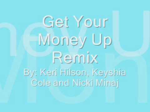Keri Hilson ft Keyshia Cole & Nicki Minaj - Get Your Money Up (Remix)