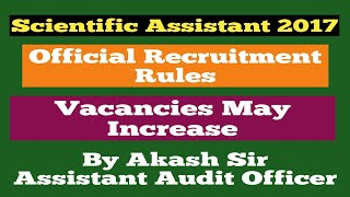 Scientific Assistant 2017/Vacancies May Increase/New Recruitment Rules