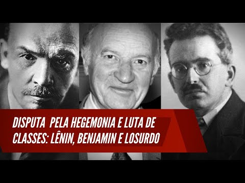 Disputa pela hegemonia e luta de classes: Lênin, Benjamin e Losurdo