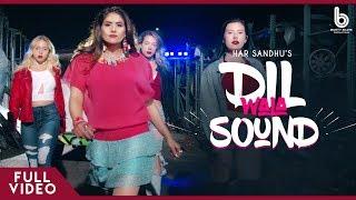 Dil Wala Sound – Har Sandhu – Happy Raikoti