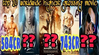 Top 10 Worldwide highest grossing movies of Bollywood