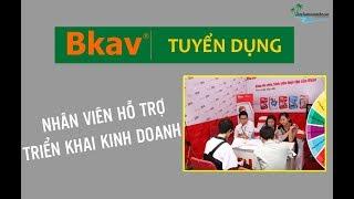 Bkav Corporation tuyển NHÂN VIÊN HỖ TRỢ KINH DOANH | Lương CAO
