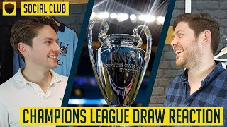 UEFA CHAMPIONS LEAGUE ROUND OF 16 DRAW REACTION