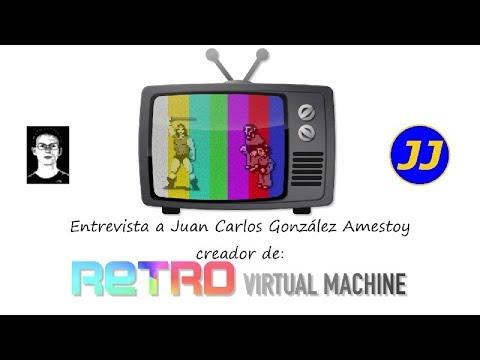 Entrevista a Juan Carlos González Amestoy, Creador de la Retro Virtual Machine.