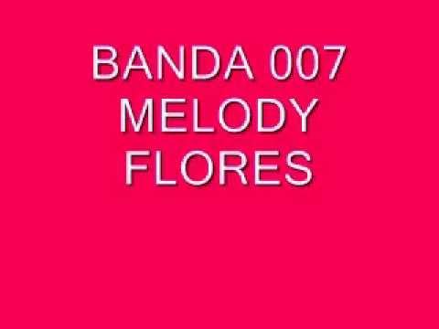Baixar MELODY FLORES- BANDA 007