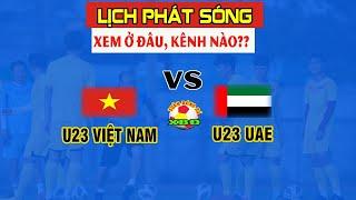 Lịch Phát Sóng Trực Tiếp U23 Việt Nam vs U23 UAE VCK U23 Châu Á 2020 17h15 Ngày 10/1