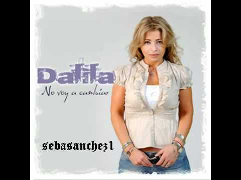 Dalila - Nada tienes que explicar (No voy a cambiar - Diciembre 2010)