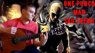 ONE PUNCH MAN - Sad Theme - Guitar Fingerstyle Cover