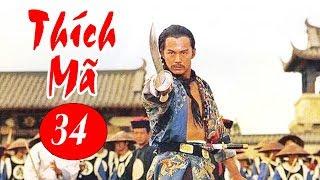 Thích Mã - Tập 34 | Phim Bộ Kiếm Hiệp Trung Quốc Hay Nhất - Thuyết Minh