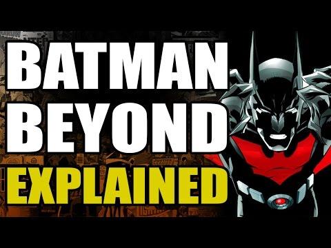 DC Comics: Batman Beyond Explained