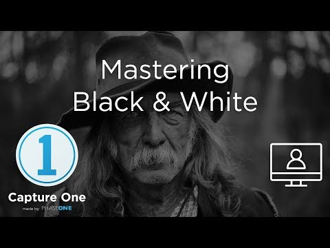 Mastering Black and White | Webinar | Capture One 12