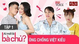 Ai Mới Là Bà Chủ? Mùa 2 - Tập 1: Ông Chồng Việt Kiều  Thanh Trần, Puka, Ngô Phương Anh, Trần Anh Huy