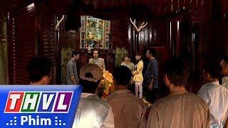 THVL | Duyên nợ ba sinh - Tập 37[4]: Đàn em của Diệm Lang đều muốn bá hộ Tuất đền mạng
