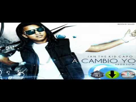 Ian ''The Kid Capo'' - A Cambio Yo (Prod. By Sosa) ♪Exclusiva 2010♪