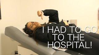 I had to go the hospital...