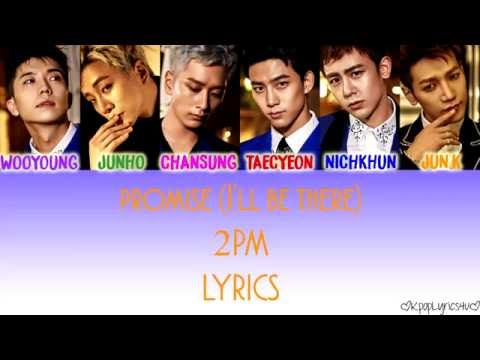 2PM - Promise (I'll Be) [Lyrics] (Color Coded) (Han|Rom|Eng) | KpopLyrics4u