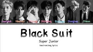 SUPER JUNIOR (슈퍼주니어) - 'BLACK SUIT' Lyrics (Color Coded Han/Rom/Eng/가사) | by deu cutae