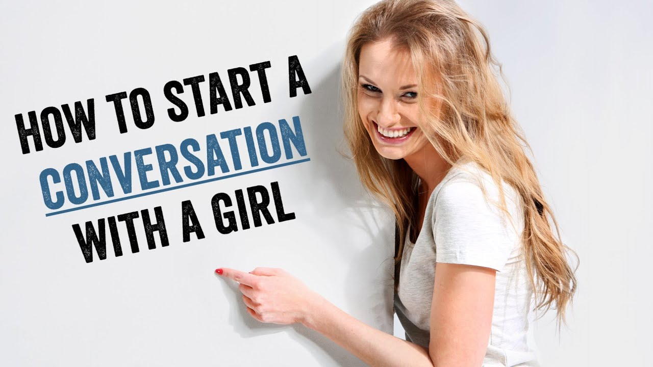 Dating conversation starters with a girl