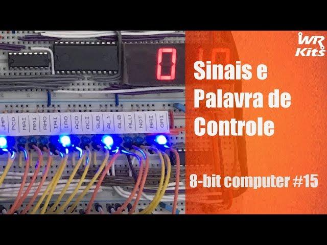 SINAIS E PALAVRA DE CONTROLE | 8-bit Computer #15