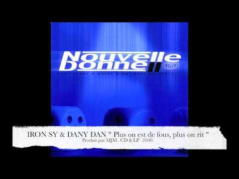"""IRON SY & DANY DAN """" Plus on est de fous , plus on rit """" Produit par MJM"""