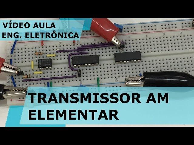 TRANSMISSOR AM ELEMENTAR | Vídeo Aula #213