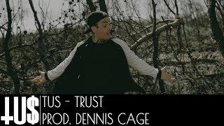 Tus - TrUSt Prod. Dennis Cage - Official Video Clip