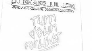 Lil John And DJ Snake-TURN DOWN FOR WHAT
