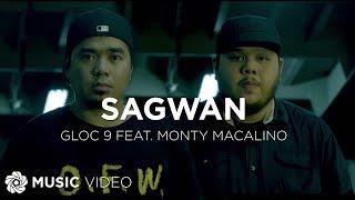 Gloc-9 - Sagwan feat. Monty Macalino of Mayonnaise (Official Music Video)