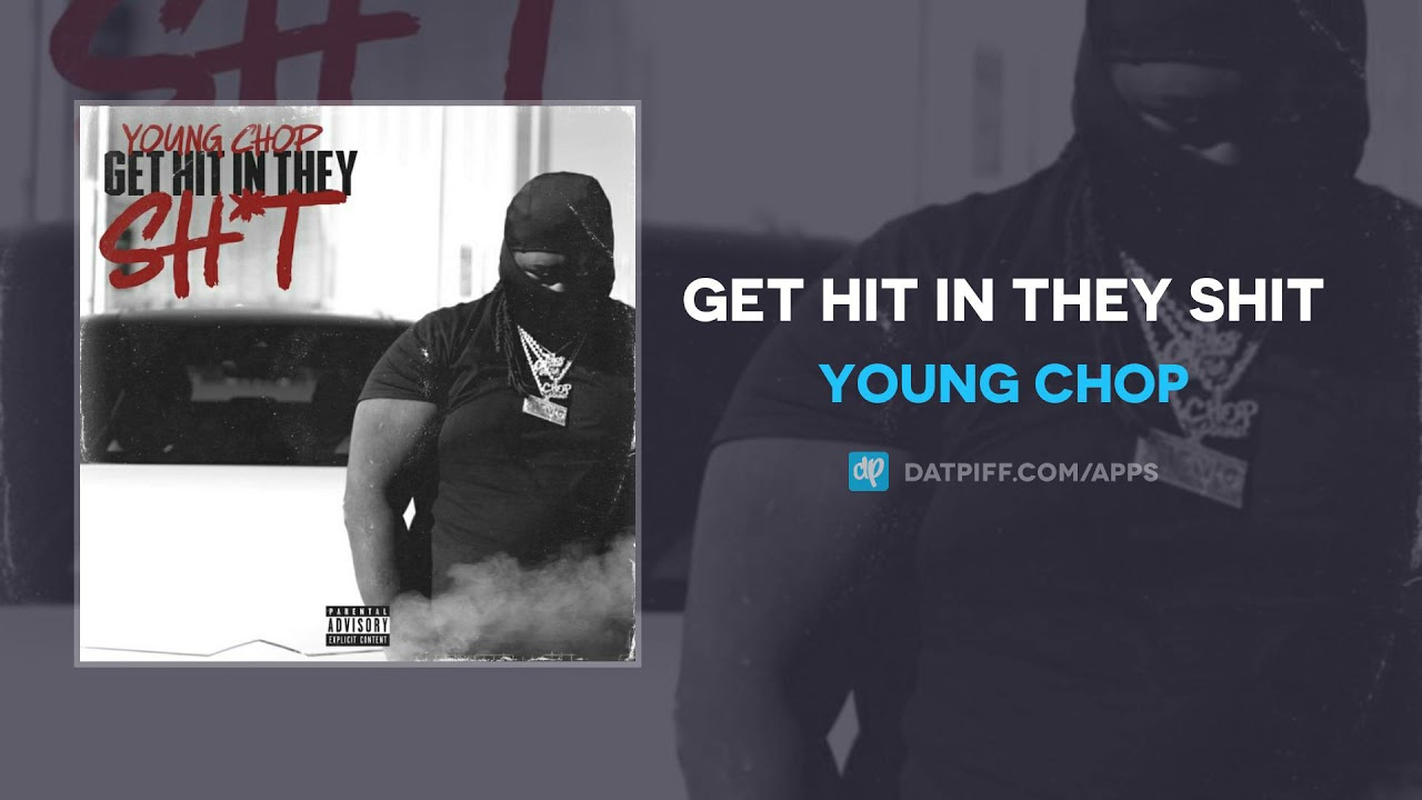 Young Chop - Get Hit In They Shit (AUDIO)