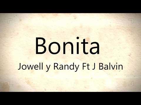 BONITA -  JOWELL Y RANDY FT J BALVIN    LETRA   #2017