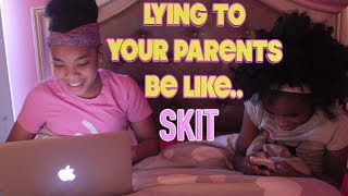 """""""LYING TO YOUR PARENTS BE LIKE...."""" (FUNNY KIDS SKIT!)"""