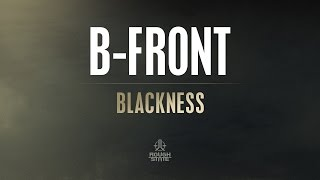 B-Front - Blackness [OUT NOW]