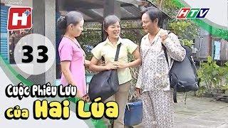 Cuộc Phiêu Lưu Của Hai Lúa - Tập 33 | Phim Tình Cảm Việt Nam Hay Nhất 2018