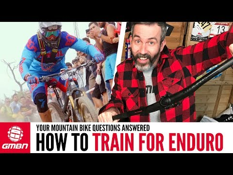 How To Train For Enduro Mountain Bike Racing | Ask GMBN Anything About Mountain Biking