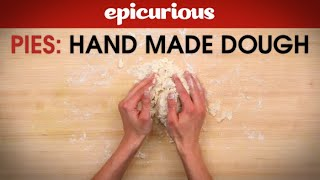 How to Make Pie Dough by Hand - Epicurious Essentials: How To Kitchen Tips - Pies