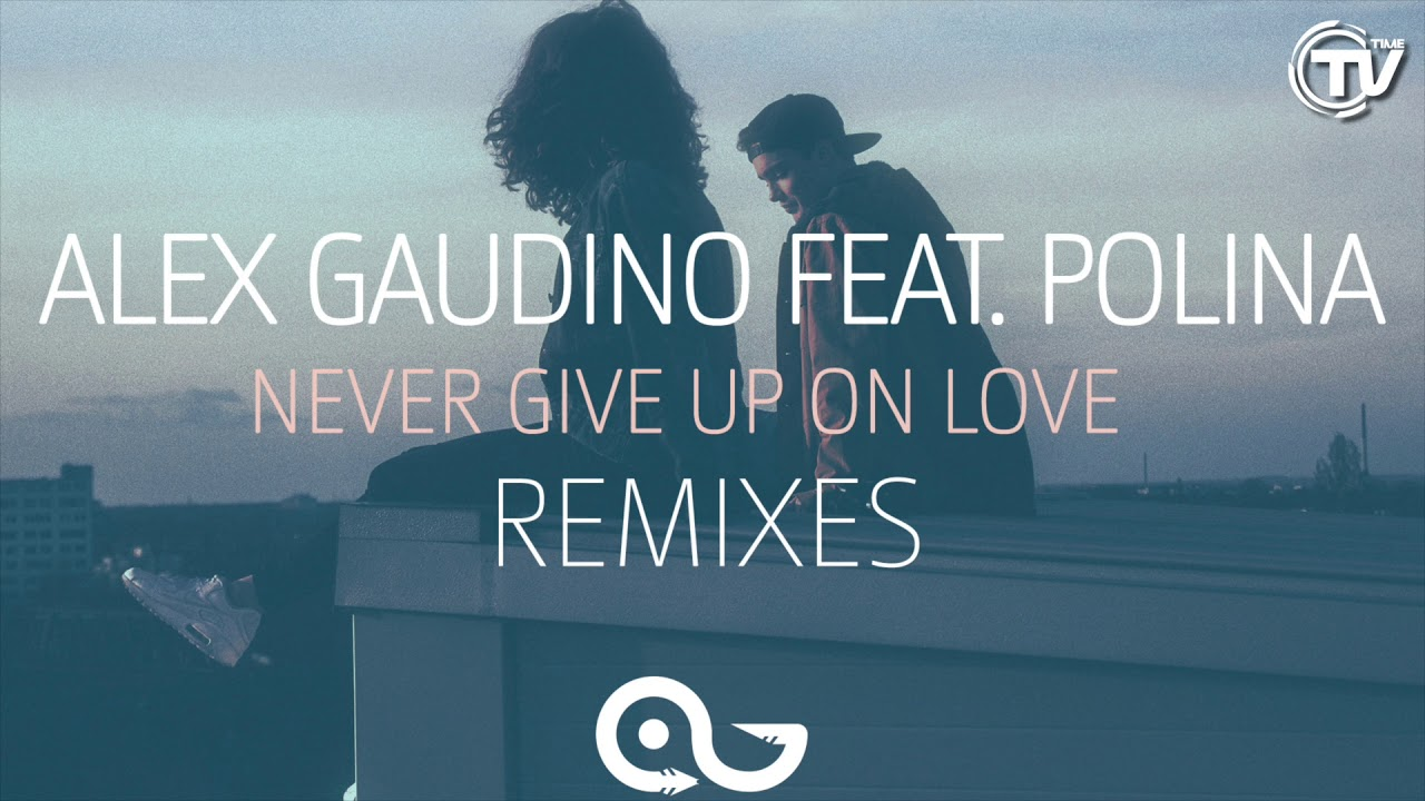 Never Give Up On Love (Remixes)