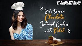 Rakul Preet Singh bakes Banana Chocolate Oatmeal Cookies r..