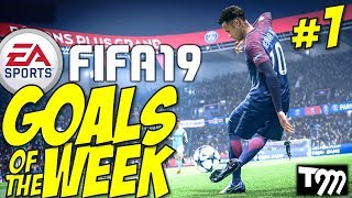 FIFA 19 - Top 10 Goals of the Week #1