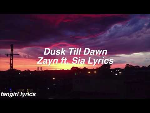 Dusk Till Dawn || Zayn ft. Sia Lyrics