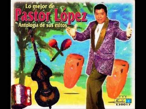 Pastor Lopez .ella es,,,tu fuiste