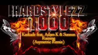 Kaskade feat.Adam K & Sunsun - Raining (Asymetric Remix)