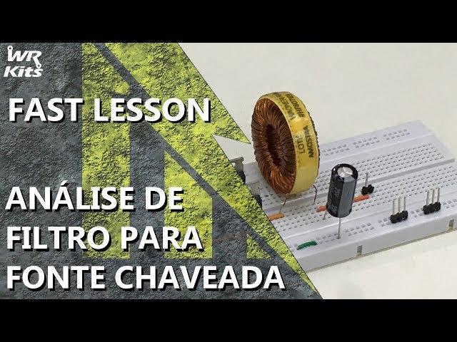 ANÁLISE DE FILTRO PARA FONTE CHAVEADA