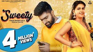 Sweety – Vikas Dhani Aala Ft Pranjal Dahiya